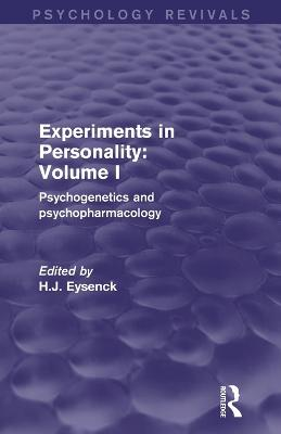 Experiments in Personality: Psychogenetics and Psychopharmacology: Volume 1
