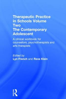 Therapeutic Practice in Schools: Volume 2: The Contemporary Adolescent
