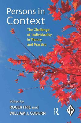 Persons in Context: The Challenge of Individuality in Theory and Practice