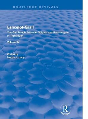 Lancelot-Grail: The Old French Arthurian Vulgate and Post-Vulgate in Translation: Volume 4