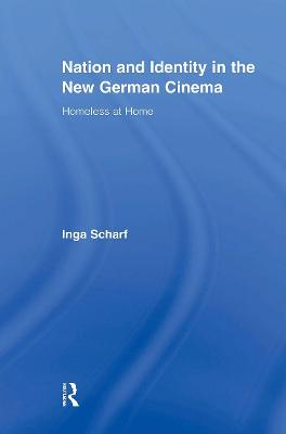 Nation and Identity in the New German Cinema: Homeless at Home