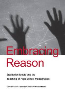 Embracing Reason: Egalitarian Ideals and the Teaching of High School Mathematics