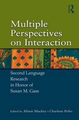 Multiple Perspectives on Interaction: Second Language Research in Honor of Susan M. Gass