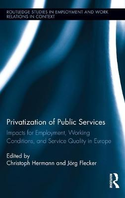 Privatization of Public Services: Impacts for Employment, Working Conditions, and Service Quality in Europe