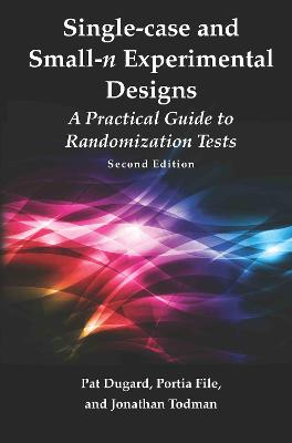 Single-case and Small-n Experimental Designs: A Practical Guide To Randomization Tests, Second Edition