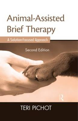 Animal-Assisted Brief Therapy, Second Edition: A Solution-Focused Approach