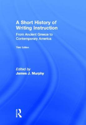 A Short History of Writing Instruction: From Ancient Greece to Contemporary America