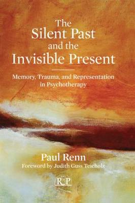 The Silent Past and the Invisible Present: Memory, Trauma, and Representation in Psychotherapy