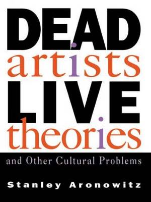 Dead Artists, Live Theories, and Other Cultural Problems: Anti-Aesthetic and the Crisis of Modernity