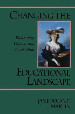 Changing the Educational Landscape: Philosophy, Women, and Curriculum