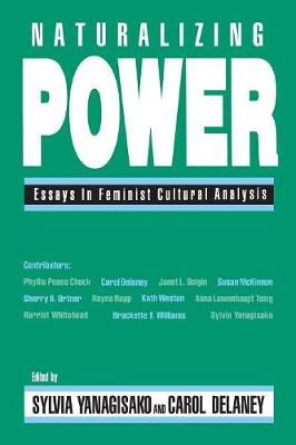 Naturalizing Power: Essays in Feminist Cultural Analysis