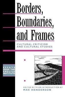 Borders, Boundaries and Frames: Essays on Cultural Criticism and Cultural Theory