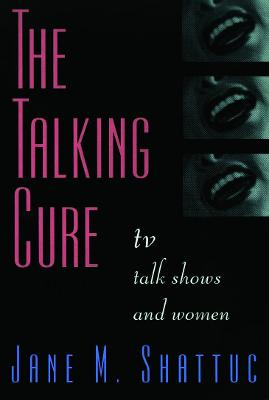 The Talking Cure: Women and Daytime Talk Shows