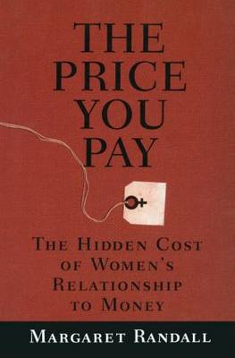 The Price You Pay: The Hidden Cost of Women's Relationship to Money