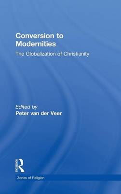Conversion to Modernities: The Globalization of Christianity