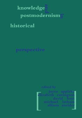 Knowledge and Postmodernism in Historical Perspective: A Reader from 1700 to the Present