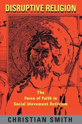 Disruptive Religion: The Force of Faith in Social-Movement Activism