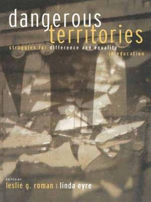 Dangerous Territories: Struggles for Difference and Equality in Education
