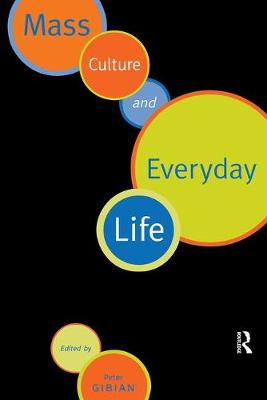 Mass Culture and Everyday Life