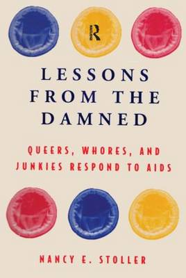 Lessons from the Damned: Queers, Junkies and Whores Respond to Aids