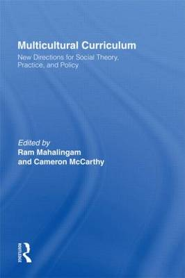 Multicultural Curriculum: New Directions for Social Theory, Practice and Policy
