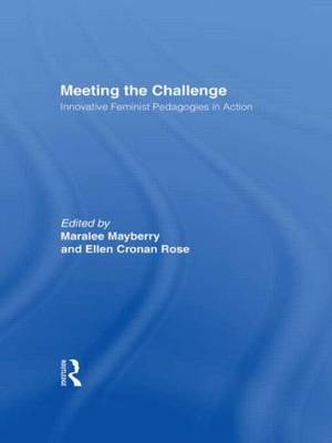 Meeting the Challenge: Innovative Feminist Pedagogies in Action