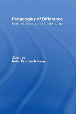 Pedagogies of Difference: Rethinking Education for Social Justice