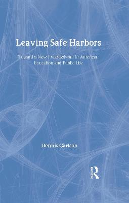 Leaving Safe Harbors: Toward a New Progressivism in American Education and Public Life