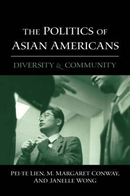 The Politics of Asian Americans: Diversity and Community