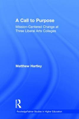 Call to Purpose: Mission-Centered Change at Three Liberal Arts Colleges