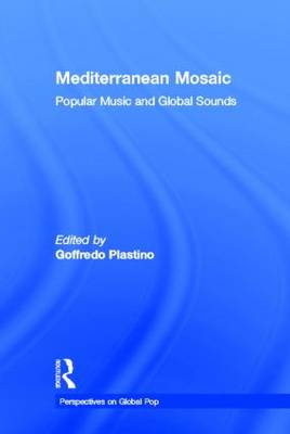 Mediterranean Mosaic: Popular Music and Global Sounds
