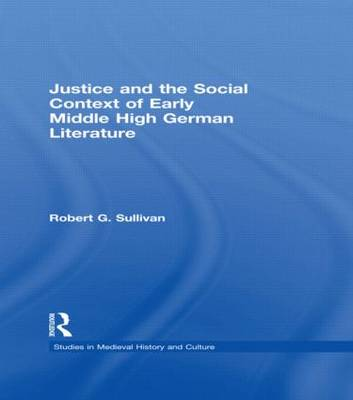 Justice and the Social Context of Early Middle High German Literature