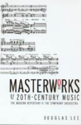 Masterworks of 20th Century Music: The Modern Repertory of the Symphony Orchestra