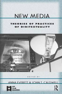 New Media: Theories and Practices of Digitextuality
