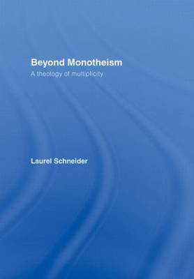 Beyond Monotheism: A theology of multiplicity