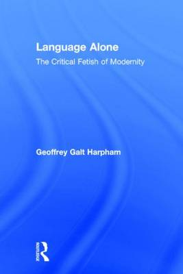 Language Alone: The Critical Fetish of Modernity