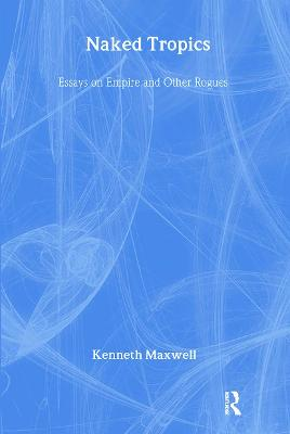 Naked Tropics: Essays on Empire and Other Rogues