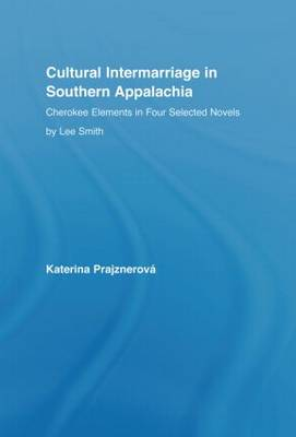 Cultural Intermarriage in Southern Appalachia: Cherokee Elements in Four Selected Novels by Lee Smith