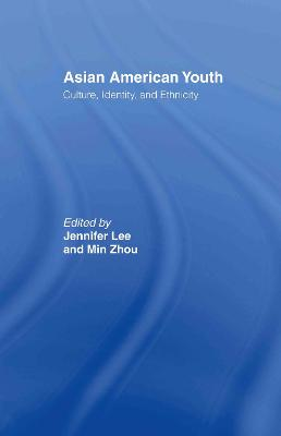 Asian American Youth: Culture, Identity and Ethnicity