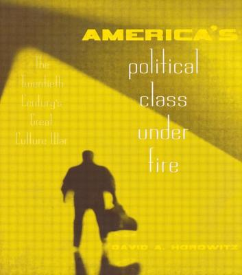 America's Political Class Under Fire: The Twentieth Century's Great Culture War