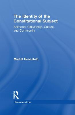 The Identity of the Constitutional Subject: Selfhood, Citizenship, Culture, and Community