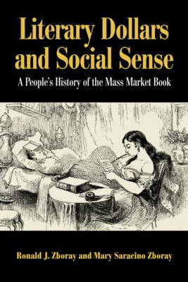 Literary Dollars and Social Sense: The History of the Mass Market Book