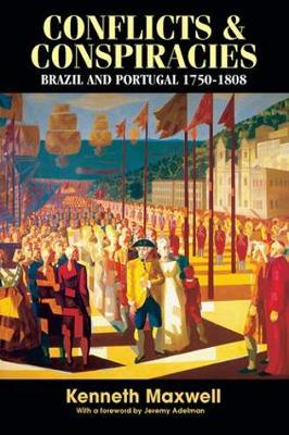 Conflicts and Conspiracies: Brazil and Portugal, 1750-1808