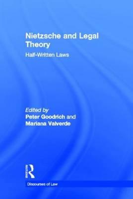 Nietzsche and Legal Theory: Half-Written Laws