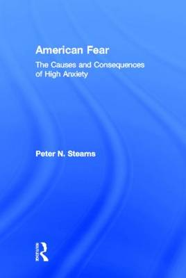 American Fear: The Causes and Consequences of High Anxiety