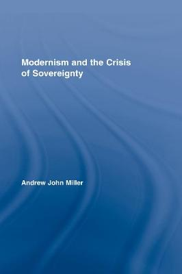 Modernism and the Crisis of Sovereignty
