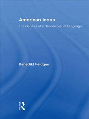 American Icons: The Genesis of a National Visual Language