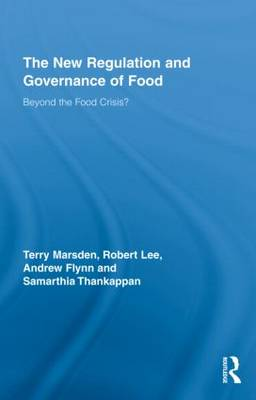 The New Regulation and Governance of Food: Beyond the Food Crisis?