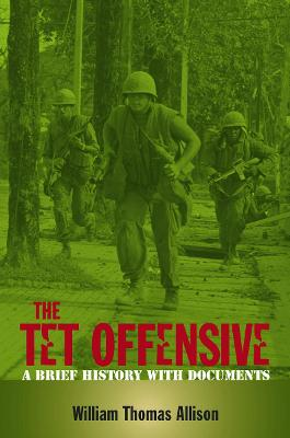 The Tet Offensive: A Brief History with Documents