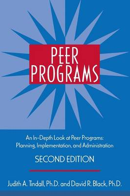 Peer Programs: An In-Depth Look at Peer Programs: Planning, Implementation, and Administration